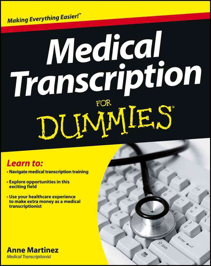 Medical Transcription for Dummies By Martinez, Anne